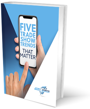 5 Trade Show Trends That Matter-Free eBook